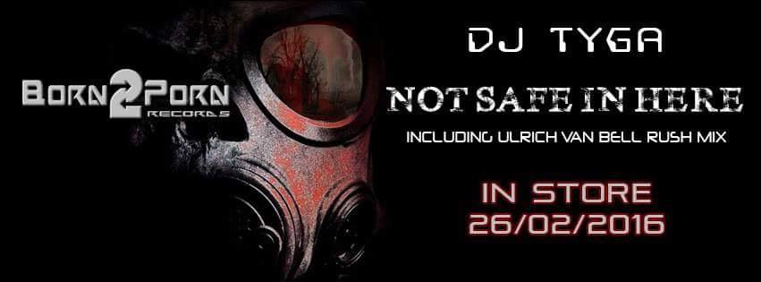 DJ_TygA - Not Safe in Here