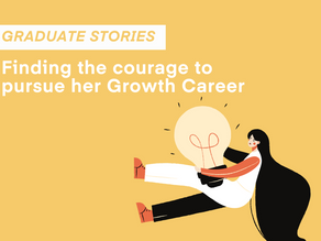 Graduate Stories | Finding the courage to pursue her growth career