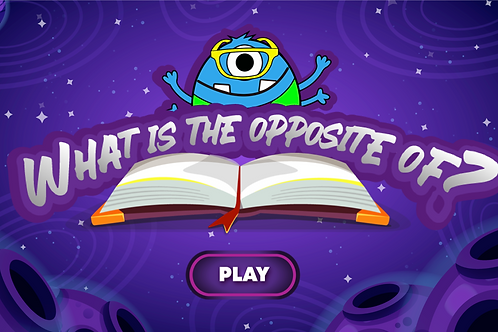 GAME: What is the Opposite Of?
