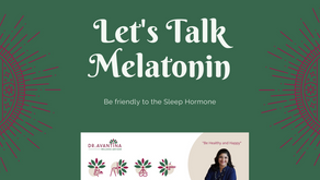 "LET'S TALK MELATONIN – OUR SLEEP ""ADVISOR"" HORMONE"