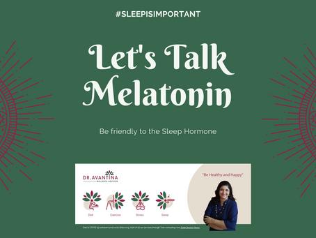 """LET'S TALK MELATONIN – OUR SLEEP """"ADVISOR"""" HORMONE"""
