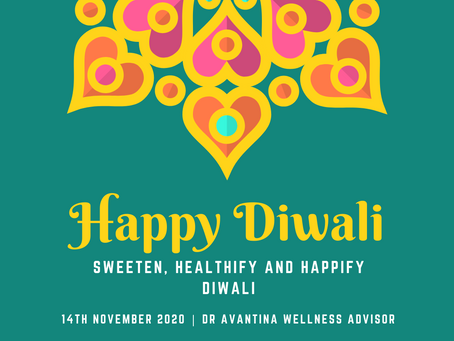 How to celebrate a Sweet, Happy and Healthy Diwali for all!