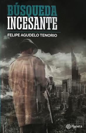 Búqueda incesante de Felipe Agudelo Tenorio