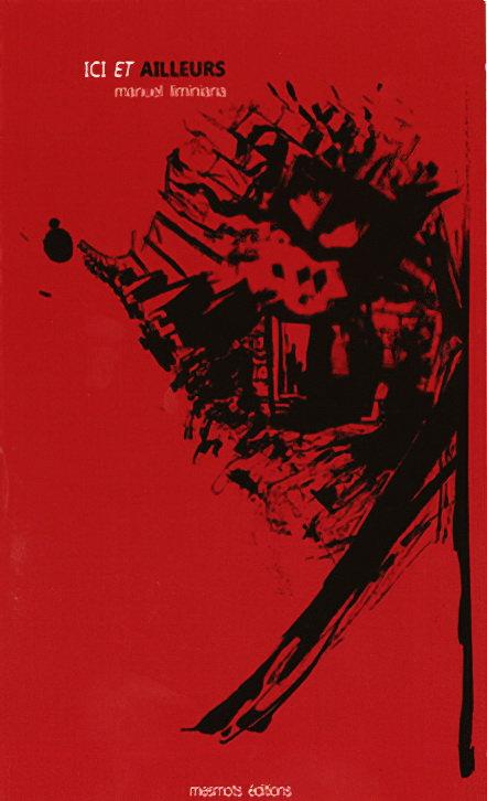 Ici et ailleurs, recueil de nouvelles / Manuel Liminiana, 2009, mesmots editions