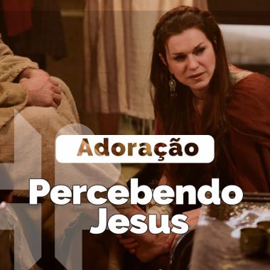 Percebendo Jesus – indo além do ambiente, indo além da ornamentação