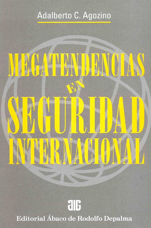 AGOZINO, ADALBERTO C.: Megatendencias en seguridad internacional