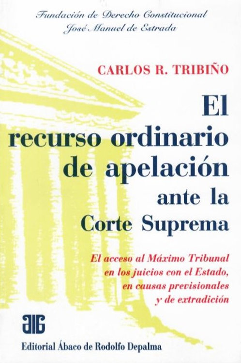 TRIBIÑO, CARLOS R.: El recurso ordinario de apelación ante la Corte Suprema