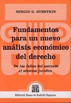 GUESTRIN, SERGIO G.: Fundamentos para un nuevo análisis económico del derecho