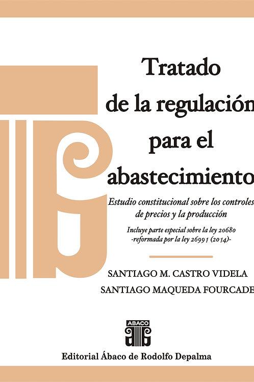 CASTRO VIDELA, S.M. y MAQUEDA FOURCADE, S.: Tratado de la regulación para el ...
