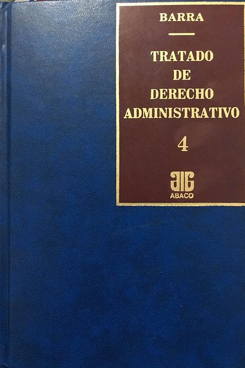 BARRA, RODOLFO C.: Tratado de derecho administrativo.  Tomo 4 (ENC.)