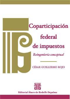 ROJO, CÉSAR GUILLERMO: Coparticipación federal de impuestos