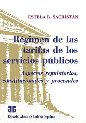 SACRISTÁN, ESTELA B.: Régimen de las tarifas de los servicios públicos