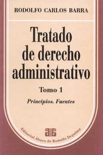 BARRA, RODOLFO C.: Tratado de derecho administrativo.  Tomo 1