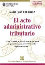 RODRÍGUEZ, MARÍA JOSÉ: El acto administrativo tributario