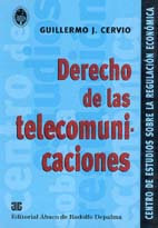 CERVIO, GUILLERMO J.: Derecho de las telecomunicaciones
