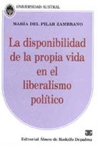 ZAMBRANO, M.P.: La disponibilidad de la propia vida en el liberalismo polítitico