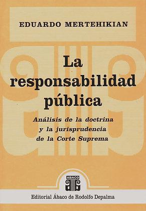 EDUARDO MERTEHIKIAN: La responsabilidad pública
