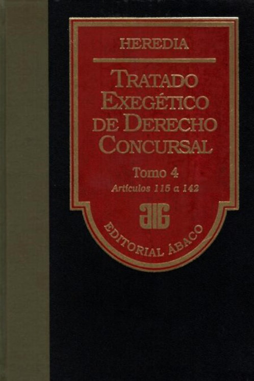 HEREDIA, PABLO D.: Tratado exegético de derecho concursal. Tomo 4 (E.)