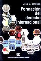 BARBERIS, JULIO A.: Formación del derecho internacional