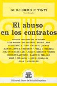 TINTI, GUILLERMO P. (coord.): El abuso en los contratos