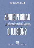 DÍAZ, RODOLFO A.: ¿Prosperidad o ilusión?