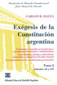 BAEZA, CARLOS R.: Exégesis de la Constitución argentina. 2 Tomos