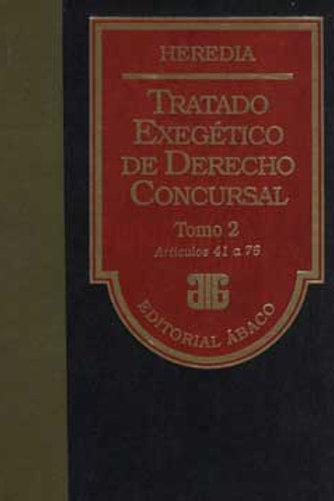 HEREDIA, PABLO D.: Tratado exegético de derecho concursal. Tomo 2 (E.)