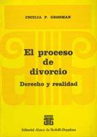 GROSMAN, CECILIA P.: El proceso del divorcio