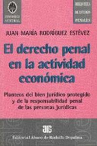 RODRÍGUEZ ESTÉVEZ, JUAN M.: El derecho penal en la actividad económica