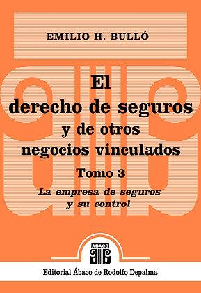 BULLÓ, EMILIO H.: El derecho de seguros y de otros negocios vinculados. Tomo 3
