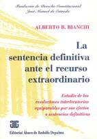 BIANCHI, ALBERTO B.: La sentencia definitiva ante el recurso extraordinario