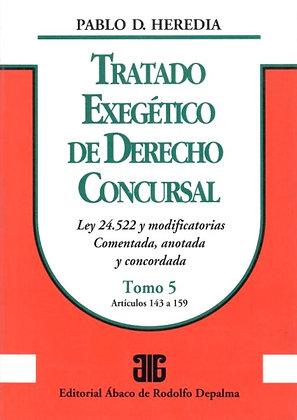 HEREDIA, PABLO D.: Tratado exegético de derecho concursal. Tomo 5