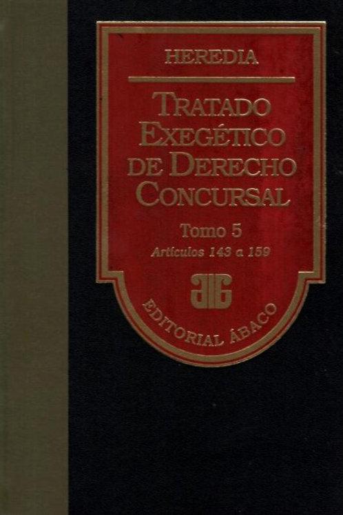 HEREDIA, PABLO D.: Tratado exegético de derecho concursal. Tomo 5 (E.)