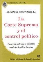 SANTIAGO (h.), ALFONSO: La Corte Suprema y el control político