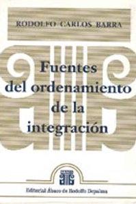 BARRA, RODOLFO C.: Fuentes del ordenamiento de la integración