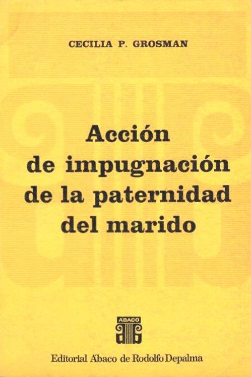GROSMAN, CECILIA P.: Acción de impugnación de la paternidad del marido