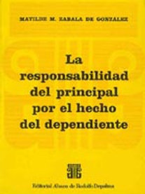 ZAVALA DE GONZÁLEZ, MATILDE M.: La responsabilidad del principal por el hecho...