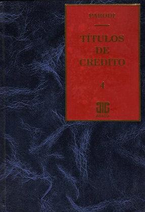 PARODI, HORACIO D.: Títulos de crédito. Tomo 4 (E.)