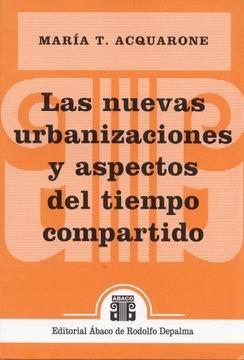 ACQUARONE, MARÍA T.: Las nuevas urbanizaciones y aspectos del tiempo compartido