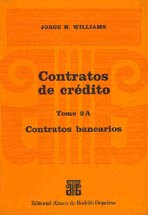 WILLIAMS, JORGE N.: Contratos de crédito. Tomo 2A