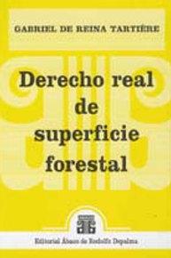 DE REINA TARTIÈRE, GABRIEL: Derecho real de superficie forestal