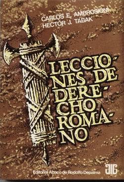 AMBROSIONI, CARLOS E., y TABAK, HÉCTOR J.: Lecciones de derecho romano