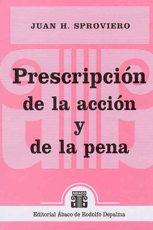 SPROVIERO, JUAN H.: Prescripción de la acción y de la pena
