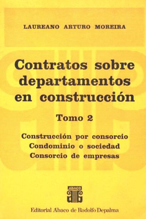 MOREIRA, LAUREANO A.: Contratos sobre departamentos en construcción (TOMO 2)