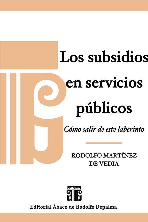 MARTÍNEZ DE VEDIA, RODOLFO: Los subsidios en servicios públicos