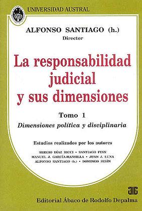 SANTIAGO, ALGONSO (Director): La responsabilidad judicial y sus dimensiones. 2 t