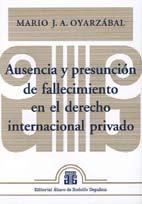OYARZÁBAL, M.: Ausencia y presunción de fallecimiento en el derecho inter. priva