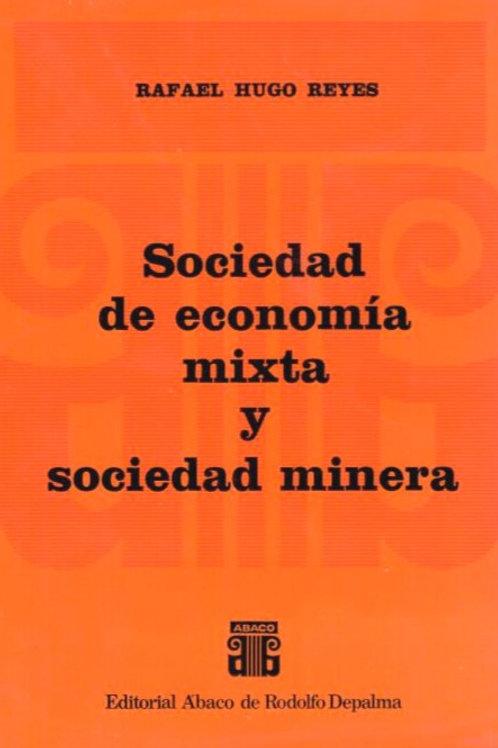 REYES, RAFAEL H.: Sociedad de economía mixta y sociedad minera