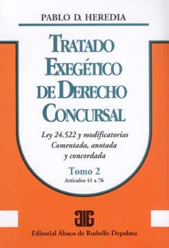 HEREDIA, PABLO D.: Tratado exegético de derecho concursal. Tomo 2