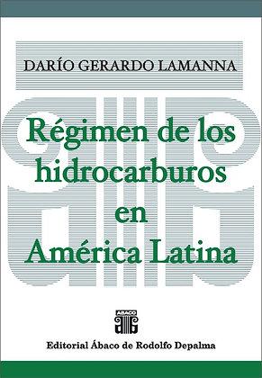 LAMANNA, DARÍO G.: Régimen de los hidrocarburos en América Latina